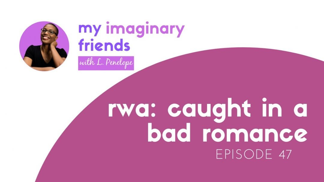 RWA: Caught in a Bad Romance – My Imaginary Friends: Episode 47