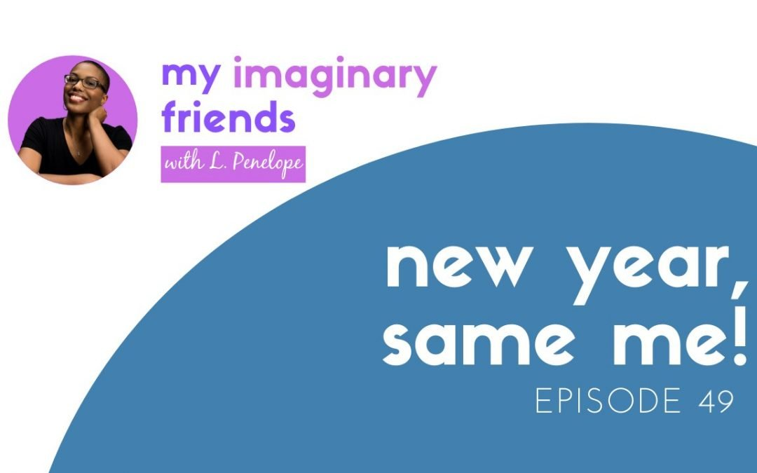New Year, Same Me - My Imaginary Friends episode 49